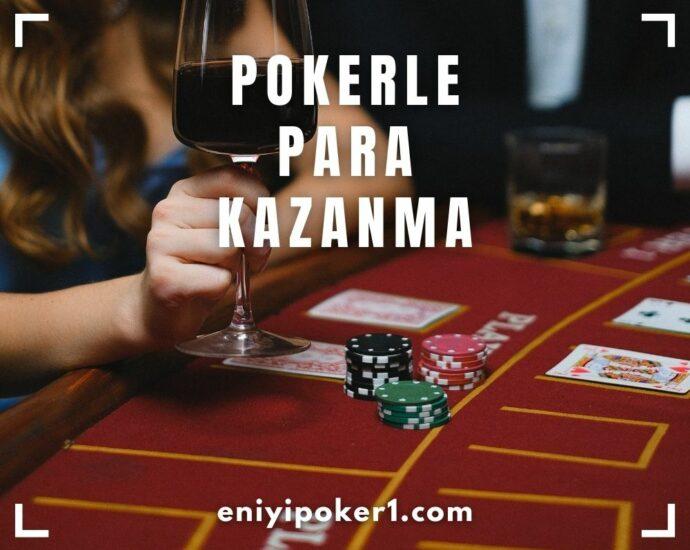 Poker ile Para Kazanma Taktikleri