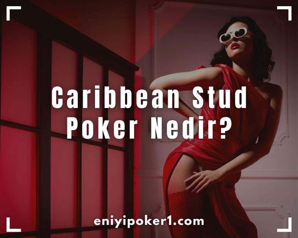 Caribbean Stud Poker Nedir