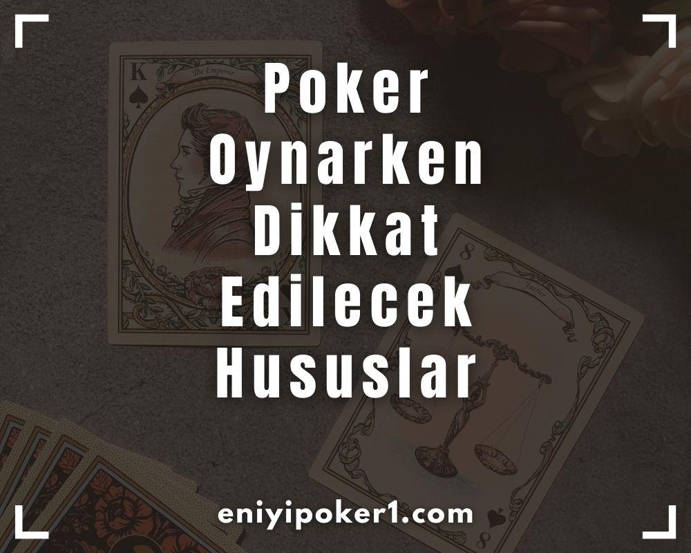 Poker Oynarken Dikkat Edilecek Hususlar